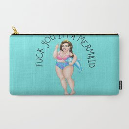 Fuck you, I'm a mermaid Carry-All Pouch