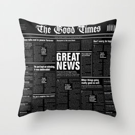 The Good Times Vol. 1, No. 1 REVERSED / Newspaper with only good news Throw Pillow