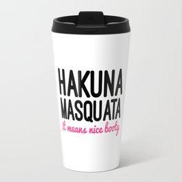 Hakuna Masquata Funny Gym Quote Travel Mug