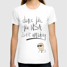 Dance Like the NSA Isn't Watching LARGE Womens Fitted Tee White