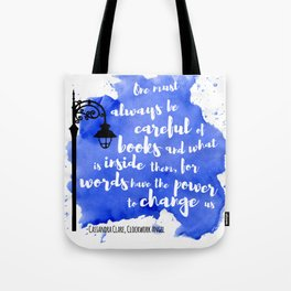 WORDS HAVE THE POWER TO CHANGE US | CASSANDRA CLARE Tote Bag