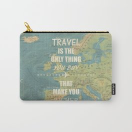 Travel is the only thing you buy that make you richer Carry-All Pouch