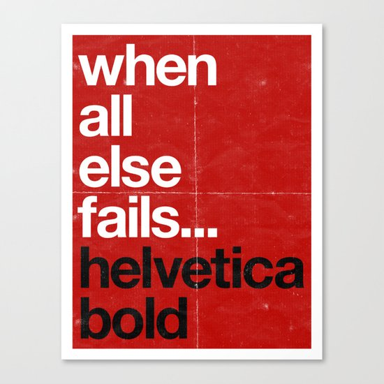 When All Else Fails...Helvetica Bold Canvas Print