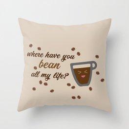 Baesic Where have you BEAN? Throw Pillow