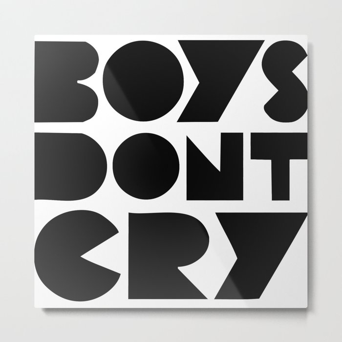 BOYS DON'T CRY Metal Print