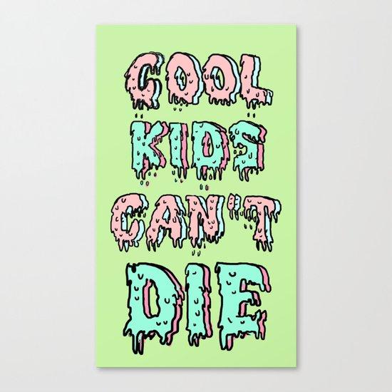 cool kids cant die Canvas Print