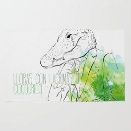 Lloras con lágrimas de cocodrilo (you cry with cocodrile tears) Rug