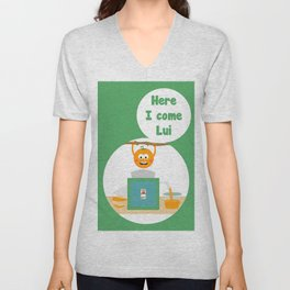 Here I come Lui Unisex V-Neck