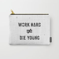 Work Hard, Die Young / Light Carry-All Pouch