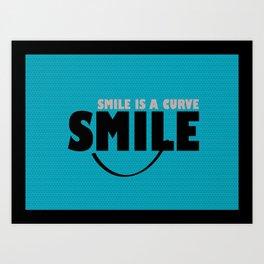 Smile is a Curve Art Print