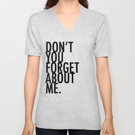 Don't you forget about me Unisex V-Neck