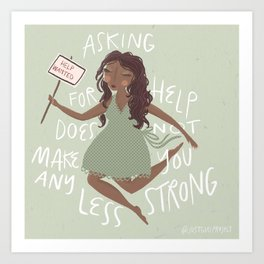 It's Okay To Ask For Help Art Print
