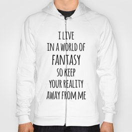 World Of Fantasy Funny Quote Hoody