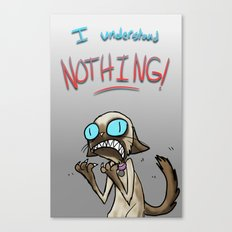 I UNDERSTAND NOTHING! Canvas Print