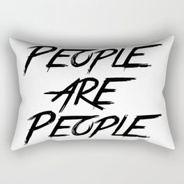 PEOPLE ARE PEOPLE Rectangular Pillow