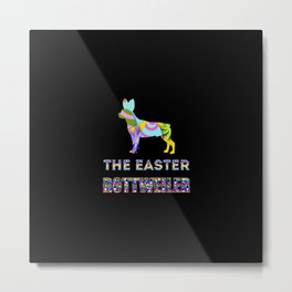 Rottweiler gifts   Easter gifts   Easter decorations   Easter Bunny   Spring decor Metal Print