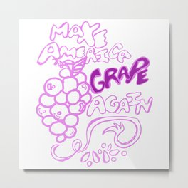 Make America Grape Again Metal Print