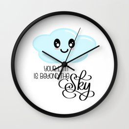 Your Limit is Beyond the Sky - Kawaii Cute Cloud - Modern Calligraphy Lettering Wall Clock