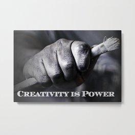 Creativity Is Power Metal Print