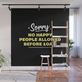 No happy people allowed  Wall Mural