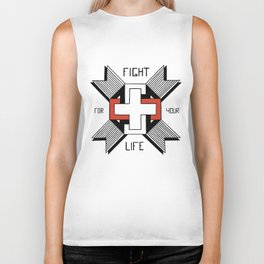 Fight For Your Life Biker Tank