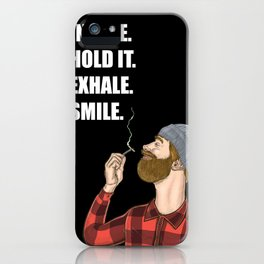 Inhale. Hold. Exhale. Smile. | Weed Lover Story  iPhone Case