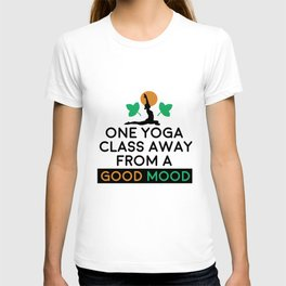 Yoga Class Yoga Pose Meditation Good Mood Namaste T-shirt
