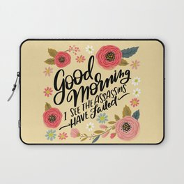 Pretty Not-So-Sweary: Good Morning I See the Assassins Have Failed Laptop Sleeve