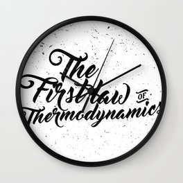 The First Law of Thermodynamics - Black & White Wall Clock