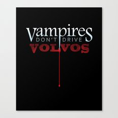 Vampires Don't Drive Volvos Canvas Print