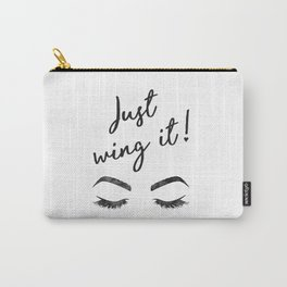 Just wing it, Quote, make up, Makeup, Brows, Eyeliner, Lashes, Vanity, make up print, make up quote, Carry-All Pouch