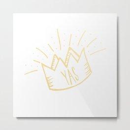 YAS QUEEN (gold) Metal Print
