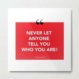 Quote by Christyl Metal Print