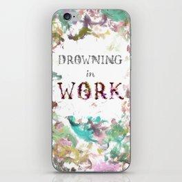 Drowning in Work iPhone Skin