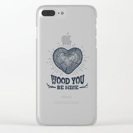Wood You Be Mine Clear iPhone Case