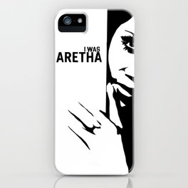 I Was Aretha iPhone Case