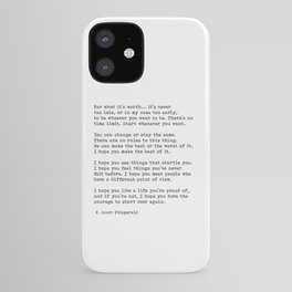 For What It's Worth, Life, F Scott Fitzgerald Motivational Quote iPhone Case