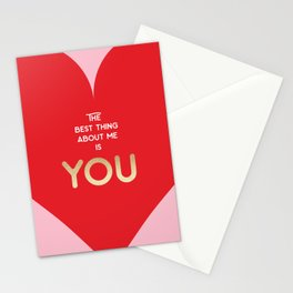 The best thing about me is YOU Stationery Cards