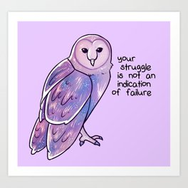 """Your Struggle is Not an Indication of Failure"" Galaxy Owl Art Print"