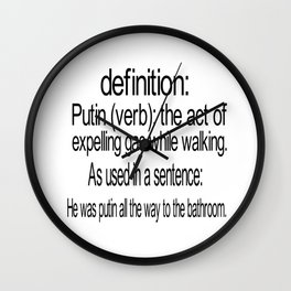 Definition: Putin - The Act of Expelling Gas While Walkig, Funny Sign, Joke Wall Clock
