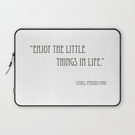 Enjoy The Little Things Laptop Sleeve