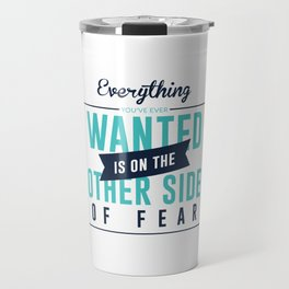 Be Fearless Overcome Your Fear Travel Mug