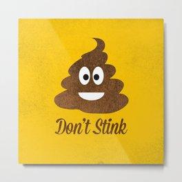 Don't Stink Metal Print