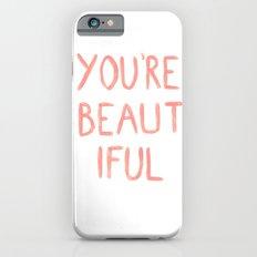 You're beautiful iPhone 6s Slim Case