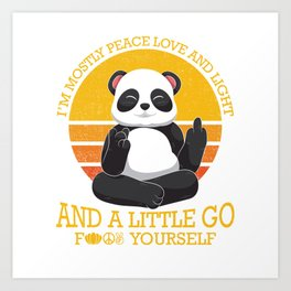 Mostly Peace Love Light And A Little go F You Art Print