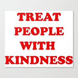 treat people with kindness in red Canvas Print