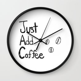 Just Add Coffee Wall Clock