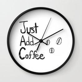 Just Add Coffee Wall Clock