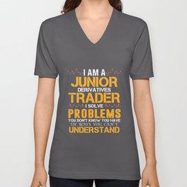 I Am A Junior Derivatives Trader I Solve Problems Unisex V-Neck