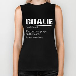 Goalie T-Shirt Funny Goalie Definition Gift Apparel Biker Tank